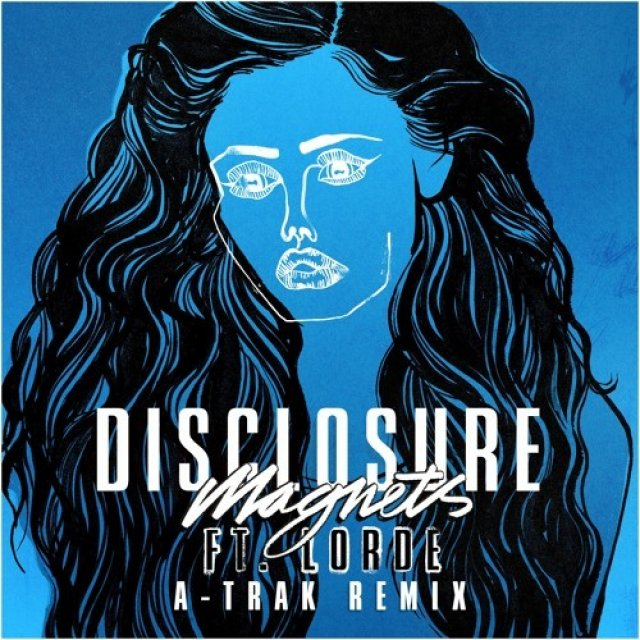 Disclosure/Lorde - Magnets (A-Trak Remix)