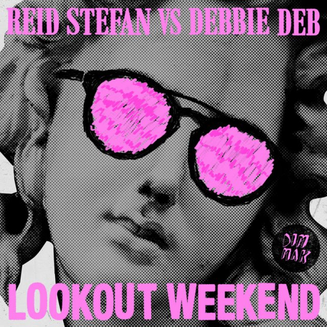 Reid Stefan/Debbie Deb - Lookout Weekend